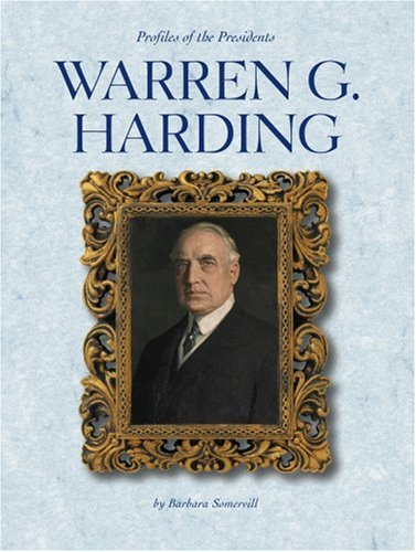 Warren G. Harding (Profiles of the Presidents): Somervill, Barbara A.