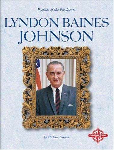 9780756502805: Lyndon Baines Johnson (Profiles of the Presidents)