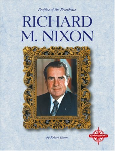Richard M. Nixon (Profiles of the Presidents)
