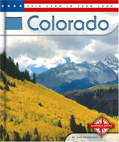 Colorado (This Land is Your Land): Heinrichs, Ann
