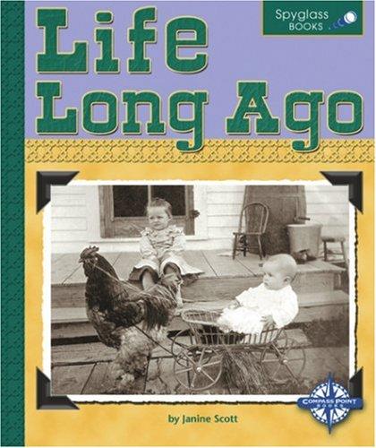 Life Long Ago (Spyglass Books: People and: Scott, Janine