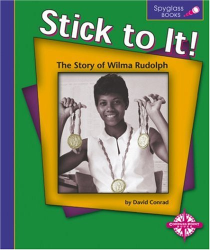9780756503840: Stick to It!: The Story of Wilma Rudolph (Spyglass Books)