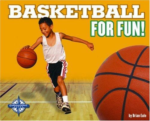 9780756504298: Basketball for Fun! (For Fun!: Sports)