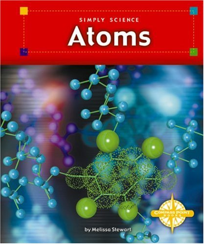 Atoms (Simply Science): Stewart, Melissa