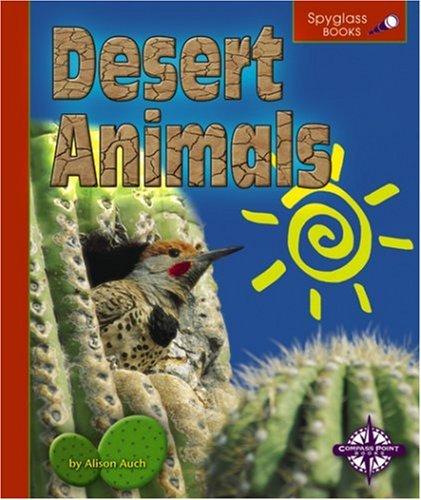 9780756504458: Desert Animals (Spyglass Books: Life Science)