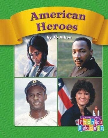 American Heroes (Compass Point Phonics Readers-Level C): Jo Albee