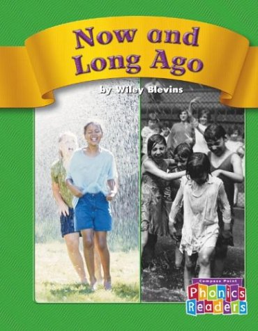 Now and Long Ago (Compass Point Phonics Readers-Level C) (0756505151) by Wiley Blevins