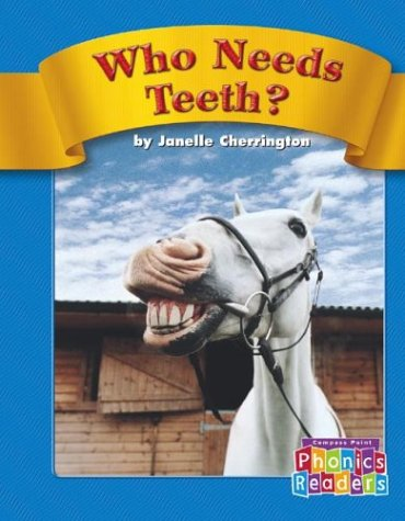 9780756505356: Who Needs Teeth? (Compass Point Phonics Readers-Level B)
