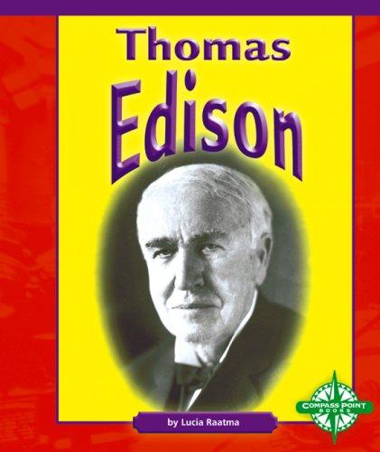 Thomas Edison (Compass Point Early Biographies, 3): Lucia Raatma