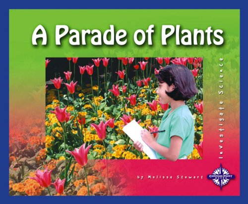 A Parade of Plants (Investigate Science): Melissa Stewart