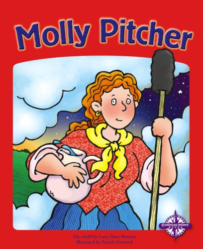 Molly Pitcher: Tale Retold By Lary Dane Brimmer