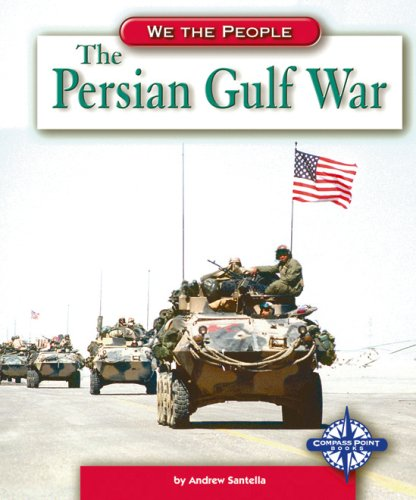 9780756506124: The Persian Gulf War (We the People: Modern America)