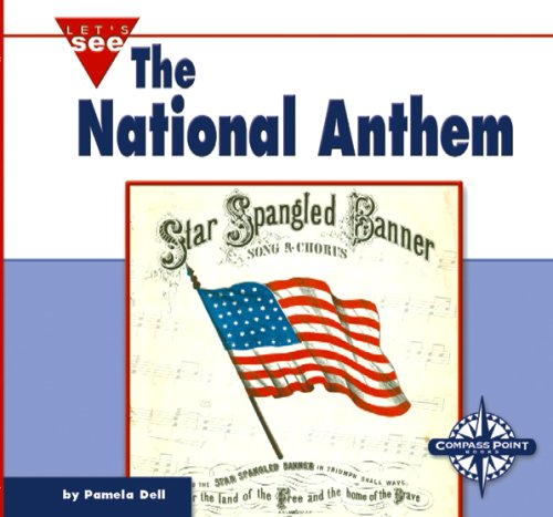 The National Anthem (Let's See Library - Our Nation): Dell, Pamela