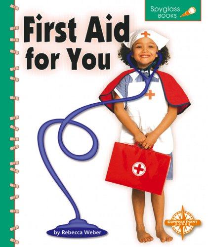 First Aid for You (Spyglass Books): Weber, Rebecca