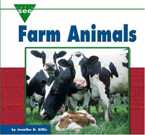 Farm Animals (Let's See Library - Farms): Blizin Gillis, Jennifer