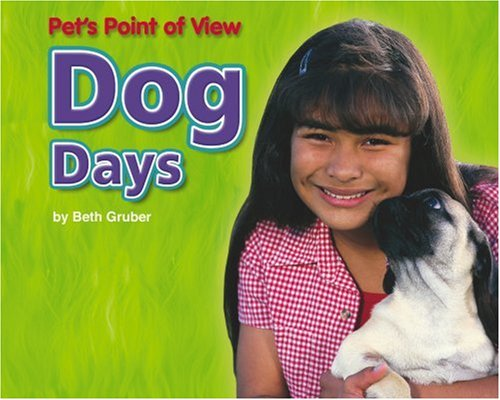 Dog Days (Pet's Point of View): Gruber, Beth