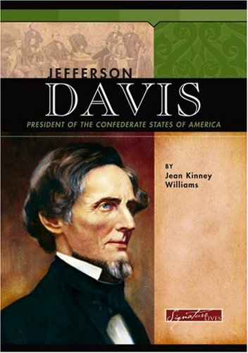 Jefferson Davis: President of the Confederate States: Williams, Jean K.