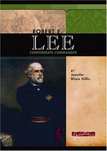 9780756508210: Robert E. Lee: Confederate Commander (Signature Lives: Civil War Era)