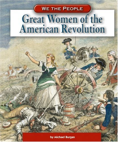 9780756508388: Great Women of the American Revolution (We the People: Revolution and the New Nation)