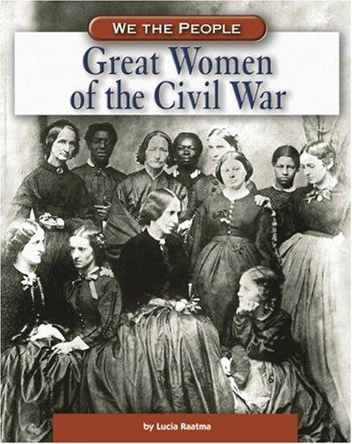Great Women of the Civil War (We: Raatma, Lucia
