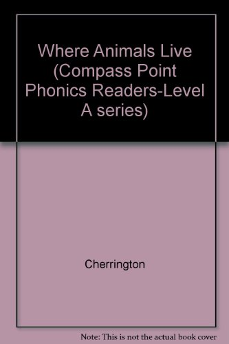 9780756509163: Where Animals Live (Compass Point Phonics Readers-Level A series)