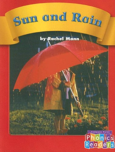 Sun and Rain (Compass Point Phonics Readers-Level A series) (075650919X) by Mann; Rachel