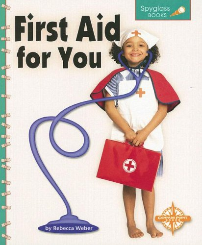 9780756509262: First Aid for You (Spyglass Books: Life Science series)
