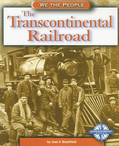 9780756509330: The Transcontinental Railroad (We the People: Expansion and Reform)