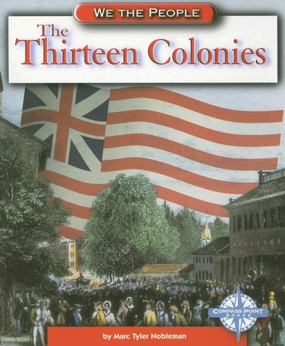 9780756509347: The Thirteen Colonies (We the People: Exploration and Colonization)