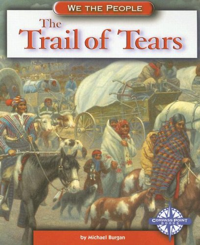 9780756509378: The Trail of Tears (We the People: Expansion and Reform)