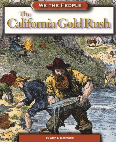 9780756509408: The California Gold Rush (We the People: Expansion and Reform)