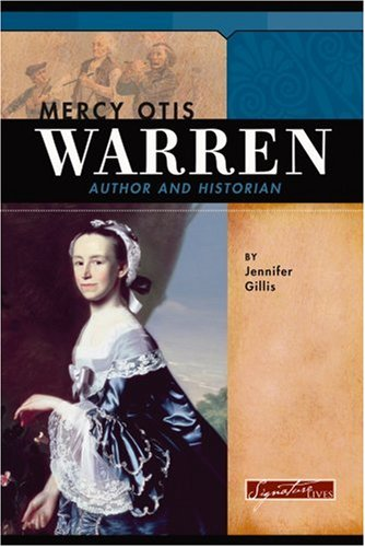 the life of mercy otis warren Learn about mercy otis warren: her birthday, what she did before fame, her family life, fun trivia facts, popularity rankings, and more.