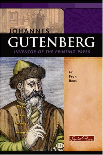 Johannes Gutenberg: Inventor Of The Printing Press: Rees, Fran