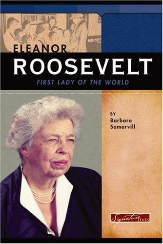 9780756509927: Eleanor Roosevelt: First Lady of the World (Signature Lives: Modern America)