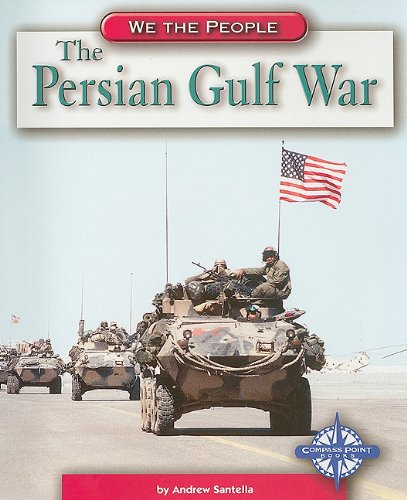 9780756510220: The Persian Gulf War (We the People: Modern America)
