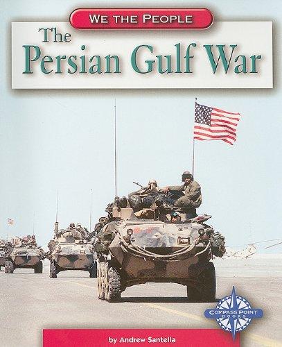 9780756510220: The Persian Gulf War (We the People: Modern America)