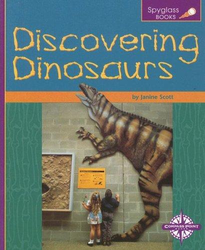Discovering Dinosaurs (Spyglass Books: Life Science): Janine Scott
