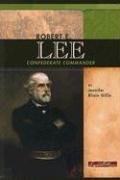 9780756510671: Robert E. Lee: Confederate Commander (Signature Lives: Civil War Era)
