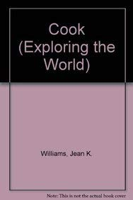 Cook: James Cook Charts the Pacific Ocean (Exploring the World series): Williams, Jean K.