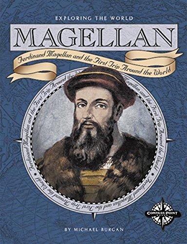 9780756511463: Magellan: Ferdinand Magellan and the First Trip Around the World (Exploring the World)