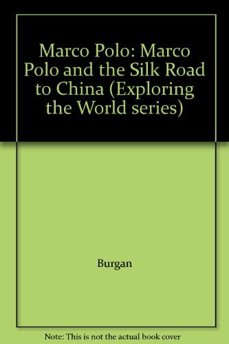 9780756511470: Marco Polo: Marco Polo and the Silk Road to China (Exploring the World series)