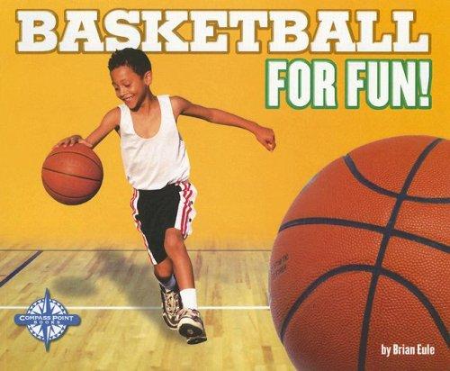 9780756511517: Basketball for Fun! (Sports for Fun! Series)
