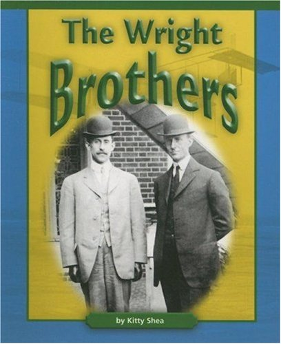 The Wright Brothers (Compass Point Early Biographies series) (0756511844) by Kitty Shea