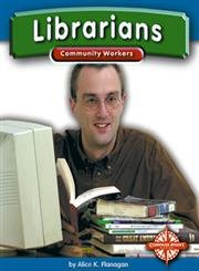 Librarians (Community Workers series): Flanagan, Alice K.