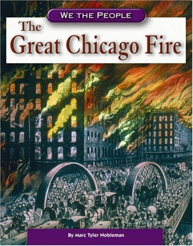 9780756512637: The Great Chicago Fire (We the People: Industrial America)