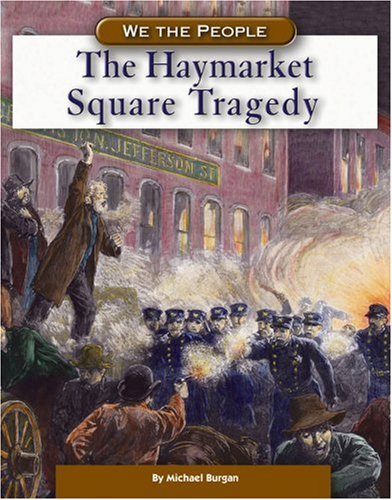 9780756512651: The Haymarket Square Tragedy (We the People: Industrial America)