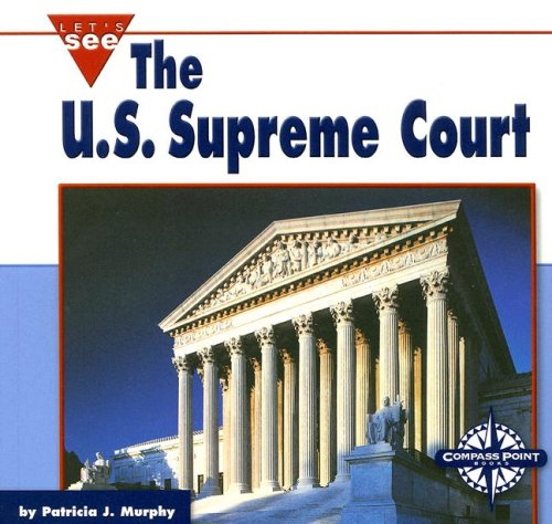 9780756514709: The U.S. Supreme Court (Let's See Library - Our Nation)