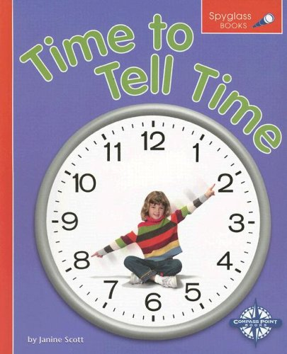 9780756514839: Time to Tell Time (Spyglass Books)