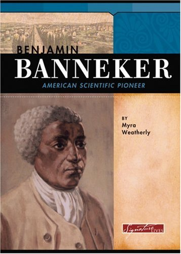 9780756515799: Benjamin Banneker: American Scientific Pioneer (Signature Lives: Revolutionary War Era)