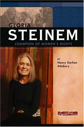 9780756515874: Gloria Steinem: Champion of Women's Rights (Signature Lives: Modern America)